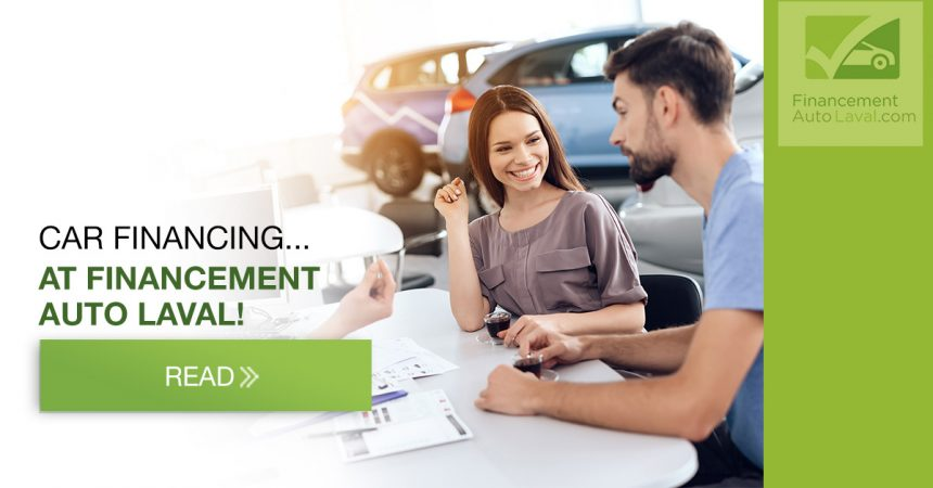 Car Financing with Financement Auto Laval!