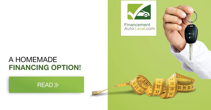 Financement Auto Laval: a homemade financing option!