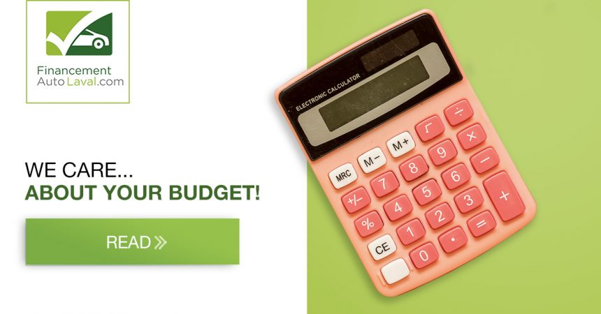 Financement Auto Laval: we care about your budget!