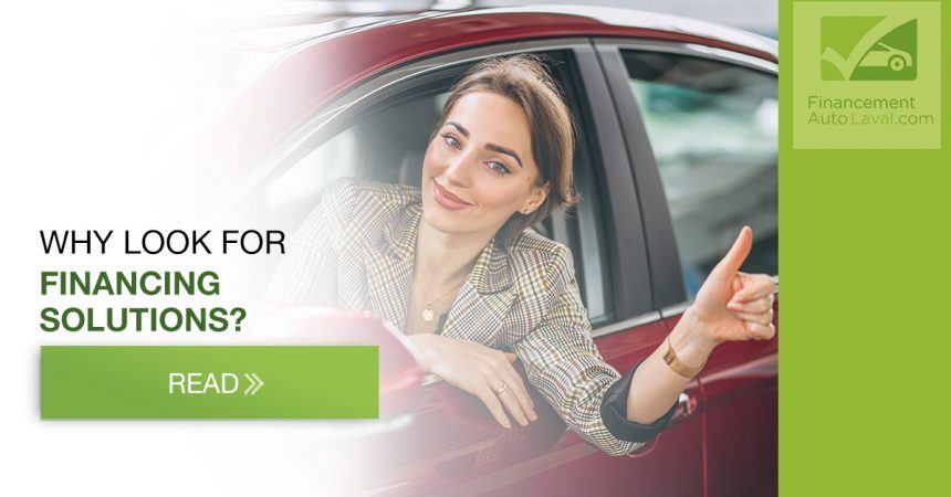 Why look for financing solutions when you have Financement Auto Laval