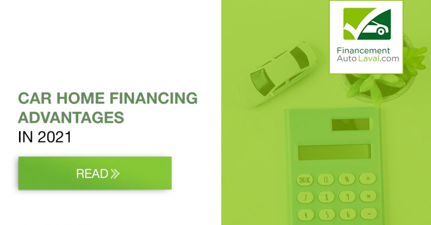 Advantages of Home Financing a Car in 2021